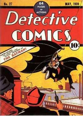 """A primeira imagem do Batman, na capa de """"Detective Comics 27"""", de 1939."""