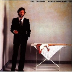 Eric Clapton Money_and_Cigarettes 1983