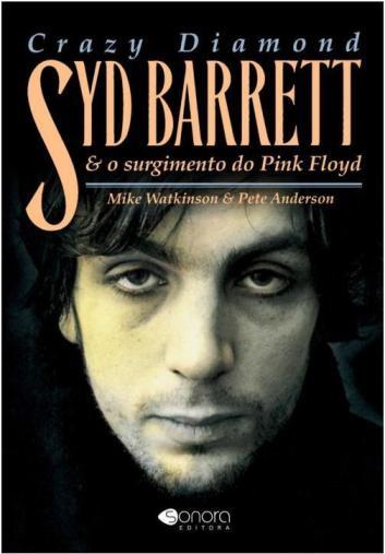 Capa de Crazy Diamond: biografia de Syd Barrett.