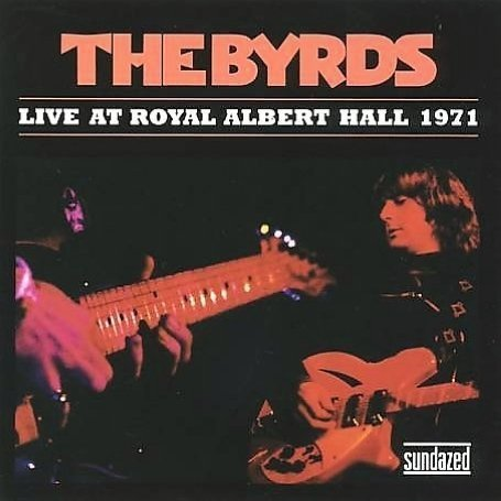 byrds live at royal albert hal 1971